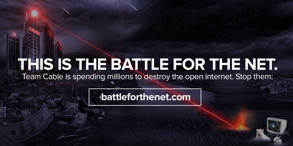 THIS IS THE BATTLE FOR THE NET. Team Cable is spending millions to destroy the open internet. Stop them: battleforthenet.com
