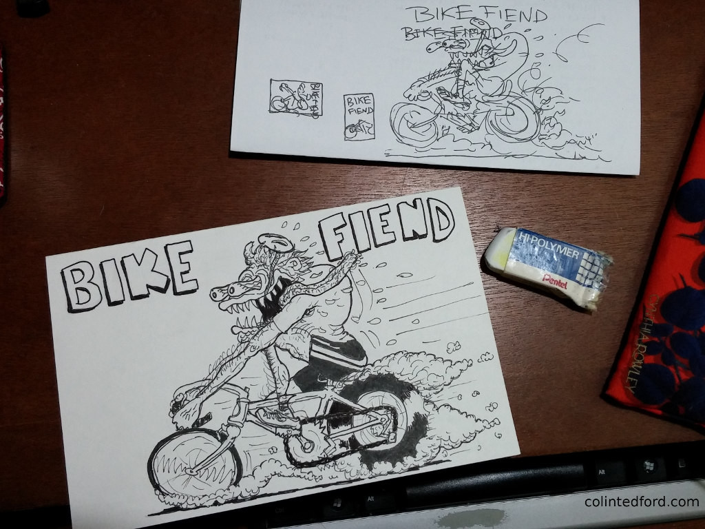 """It's a """"BIKE FIEND"""" with bulging bloodshot eyes, big sharp teeth, flapping tongue, and gangly, hairy limbs maniacally riding a hot-rodded bicycle. I drew a preliminary sketch that was less detailed but more lively."""
