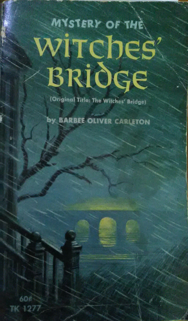 The Witches' Bridge by Barbee Oliver Carleton